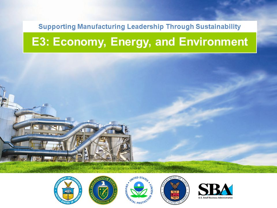 Supporting Manufacturing Leadership Through Sustainability E3: Economy, Energy, and Environment