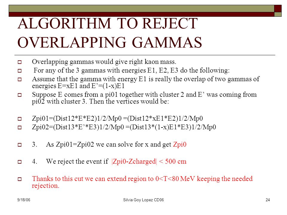 9/18/06Silvia Goy Lopez CD0624 ALGORITHM TO REJECT OVERLAPPING GAMMAS  Overlapping gammas would give right kaon mass.