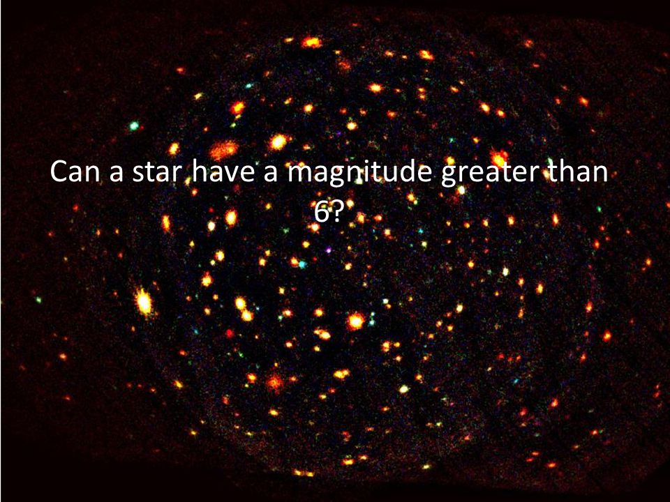 Can a star have a magnitude greater than 6