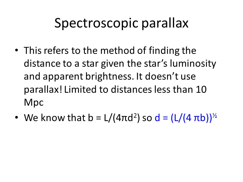 This refers to the method of finding the distance to a star given the star's luminosity and apparent brightness.