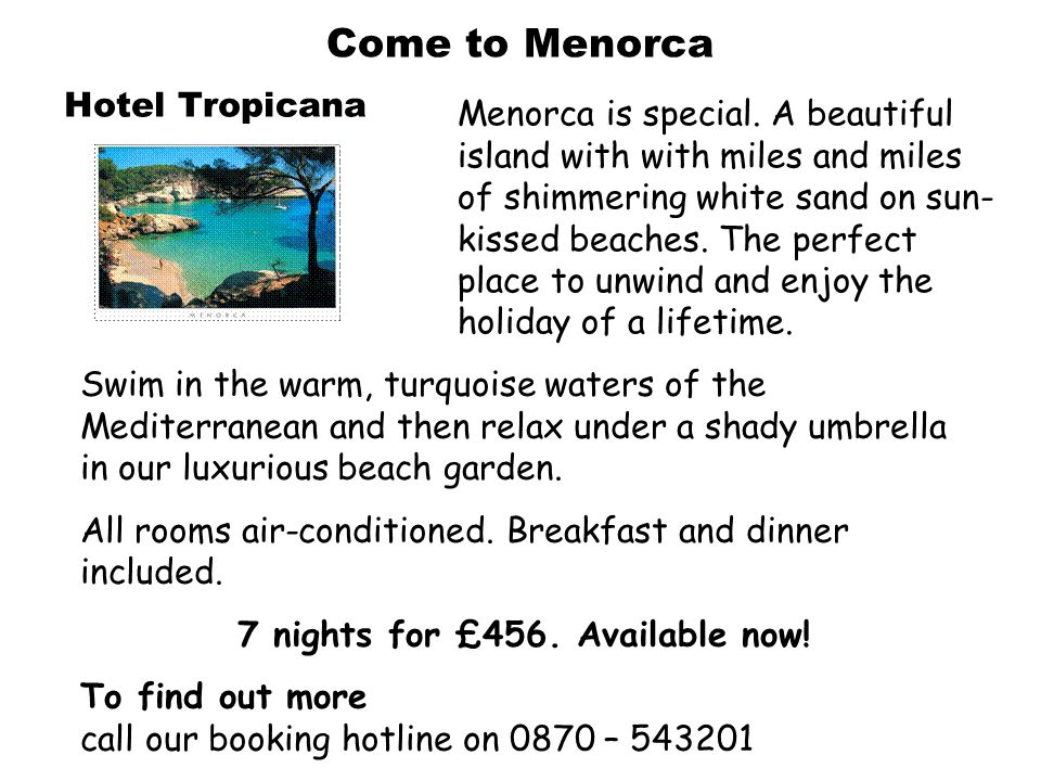 Come to Menorca Hotel Tropicana Menorca is special.