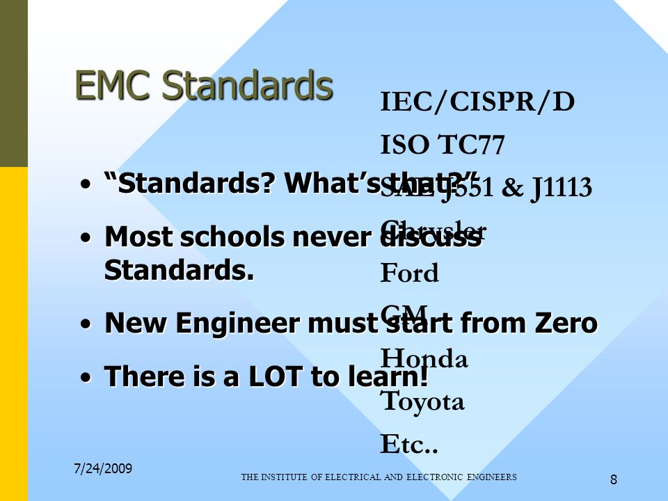 7/24/2009 THE INSTITUTE OF ELECTRICAL AND ELECTRONIC ENGINEERS 8 EMC Standards Standards.
