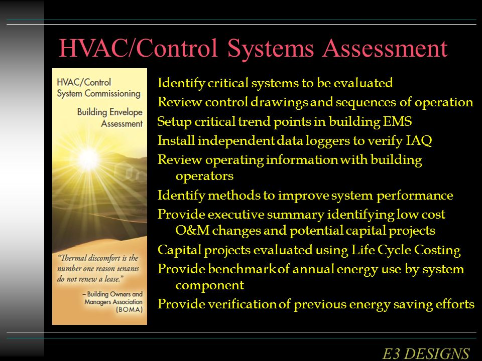 Identify critical systems to be evaluated Review control drawings and sequences of operation Setup critical trend points in building EMS Install indep