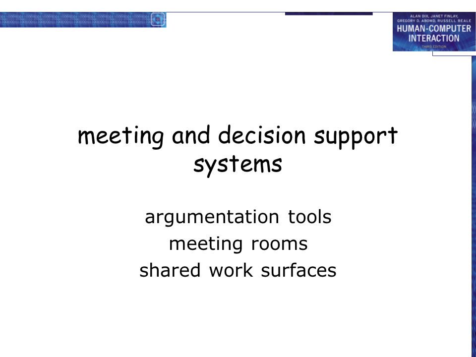 meeting and decision support systems argumentation tools meeting rooms shared work surfaces