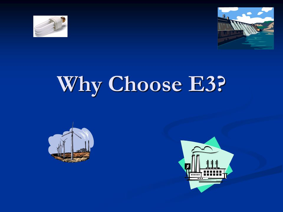 Why Choose E3