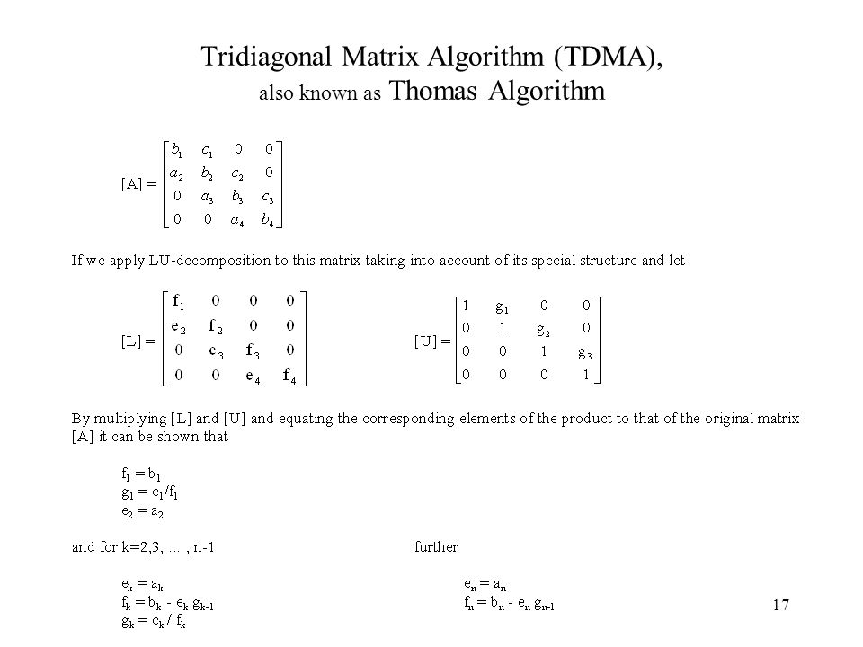 17 Tridiagonal Matrix Algorithm (TDMA), also known as Thomas Algorithm