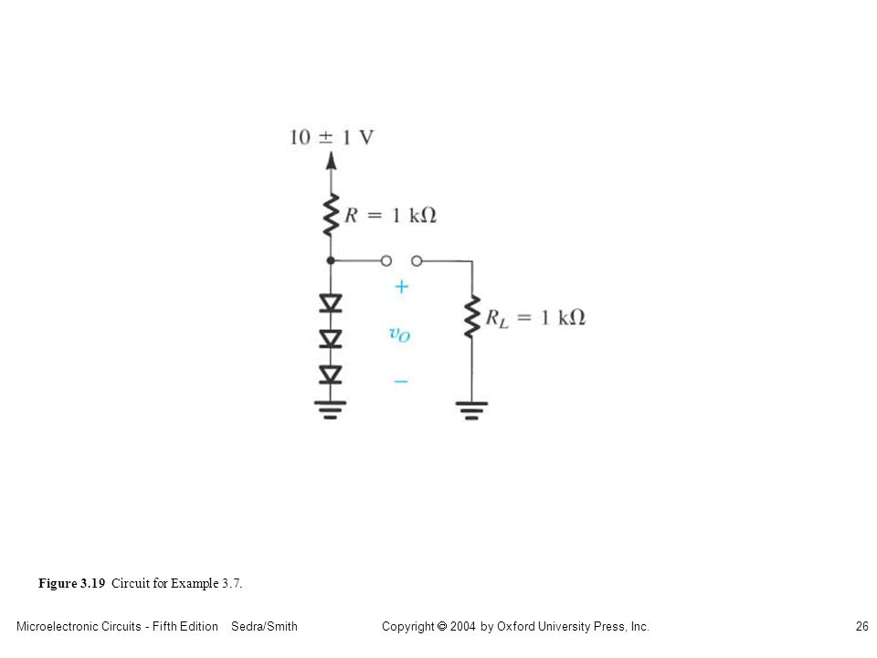 Copyright  2004 by Oxford University Press, Inc. Microelectronic Circuits - Fifth Edition Sedra/Smith26 Figure 3.19 Circuit for Example 3.7.