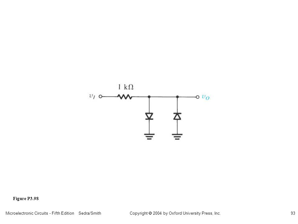 Copyright  2004 by Oxford University Press, Inc. Microelectronic Circuits - Fifth Edition Sedra/Smith93 Figure P3.98