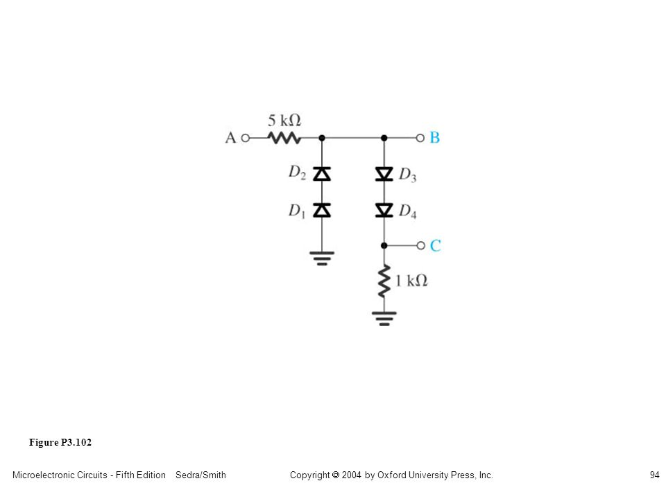 Copyright  2004 by Oxford University Press, Inc. Microelectronic Circuits - Fifth Edition Sedra/Smith94 Figure P3.102