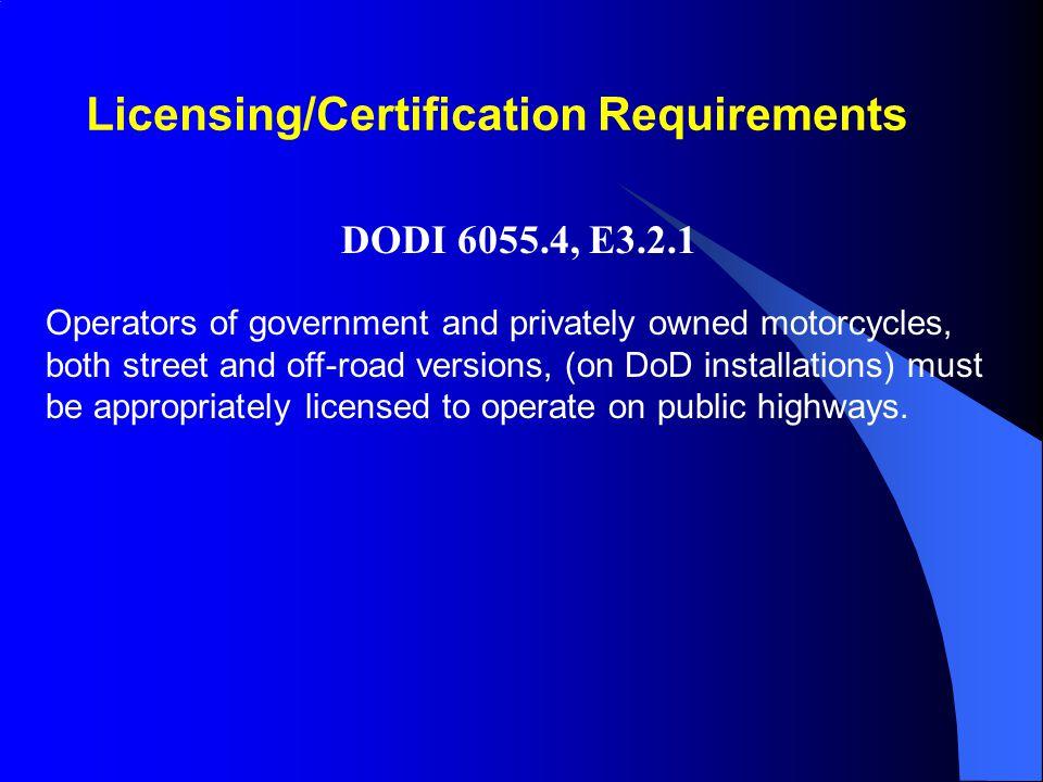 Licensing/Certification Requirements DODI 6055.4 E3.2.3.
