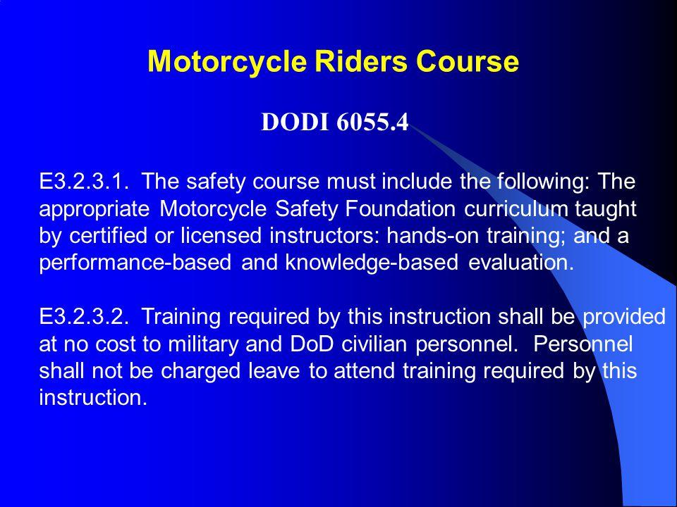 Motorcycle Riders Course DODI 6055.4 E3.2.3.1.