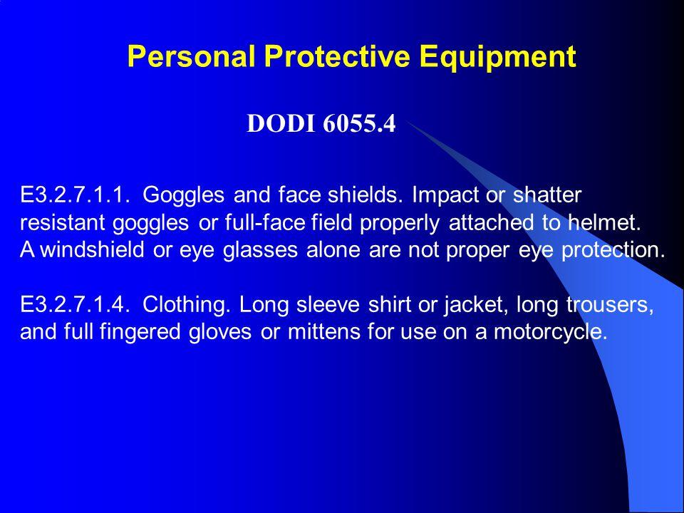 Personal Protective Equipment DODI 6055.4 E3.2.9.