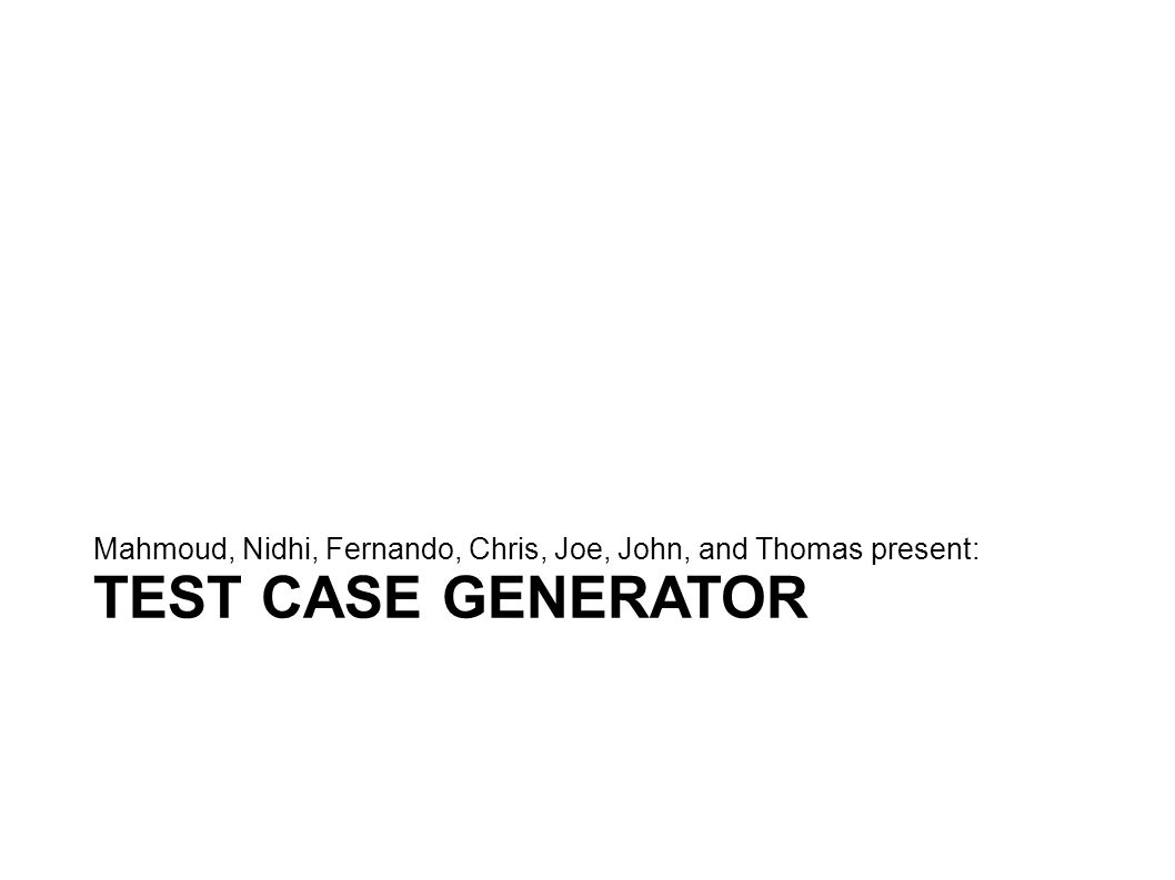 Configuration In many cases, additional arguments are needed for a TestCaseGenerator plugin.