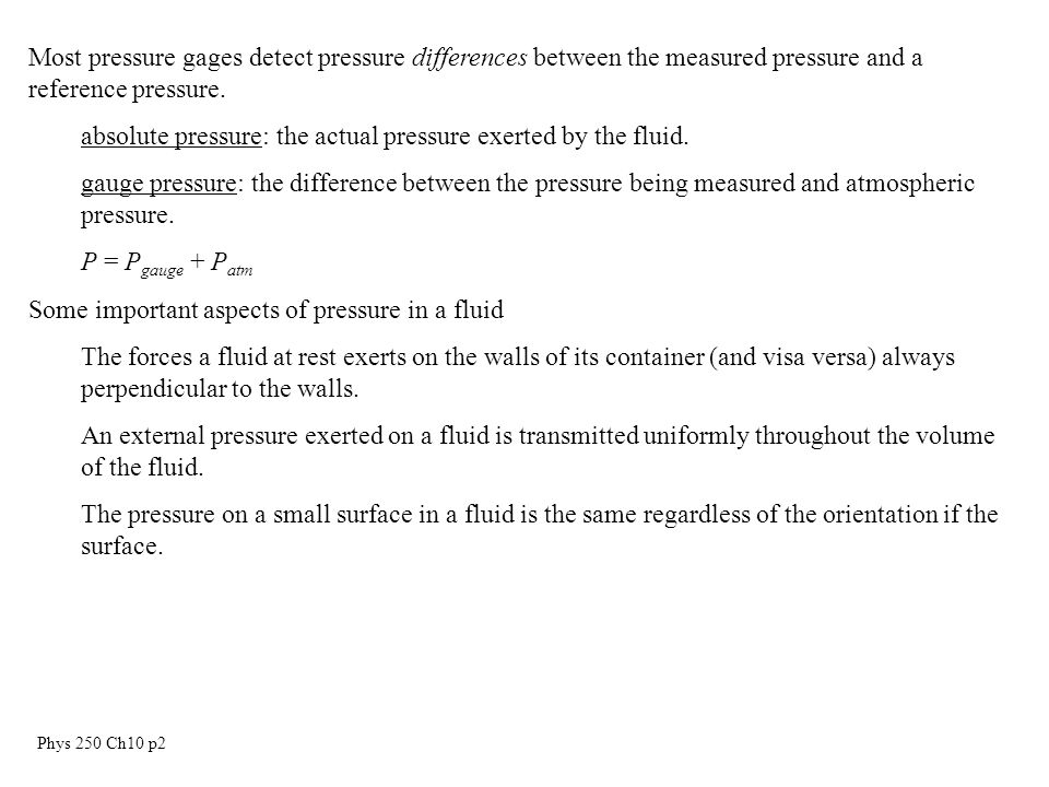 Phys 250 Ch10 p13 Example: Determine the pressure change that occurs in the previous example skip sections 10.7, 10.8