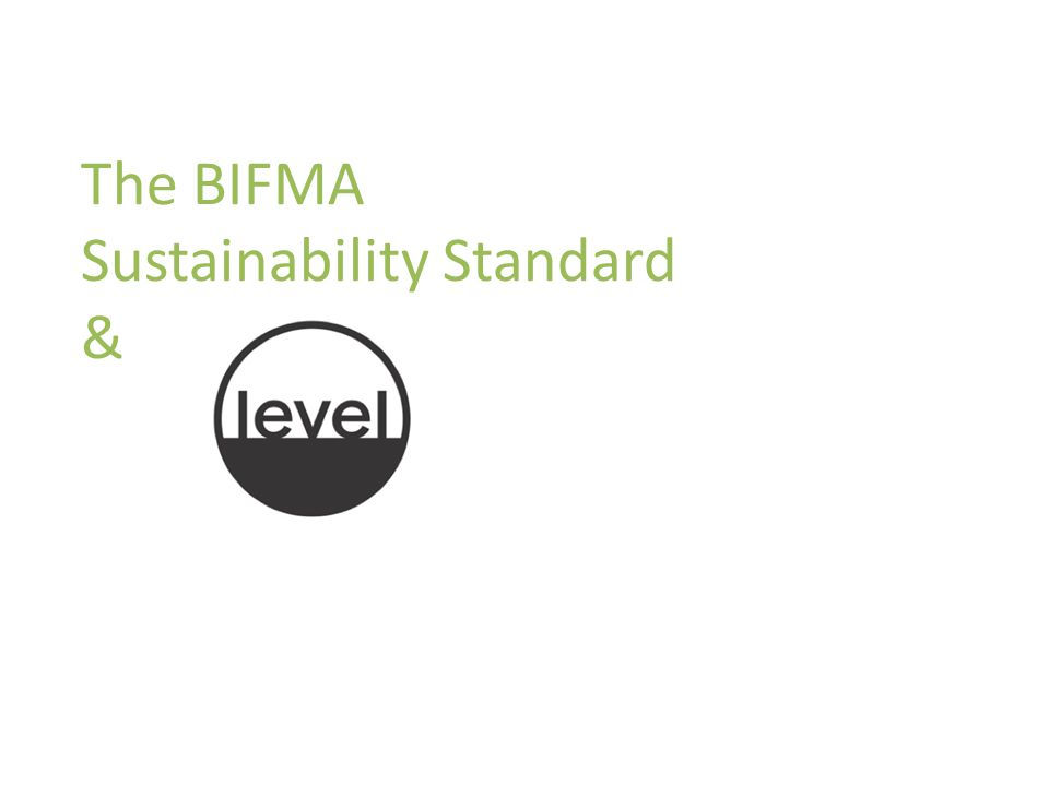 The BIFMA Sustainability Standard &