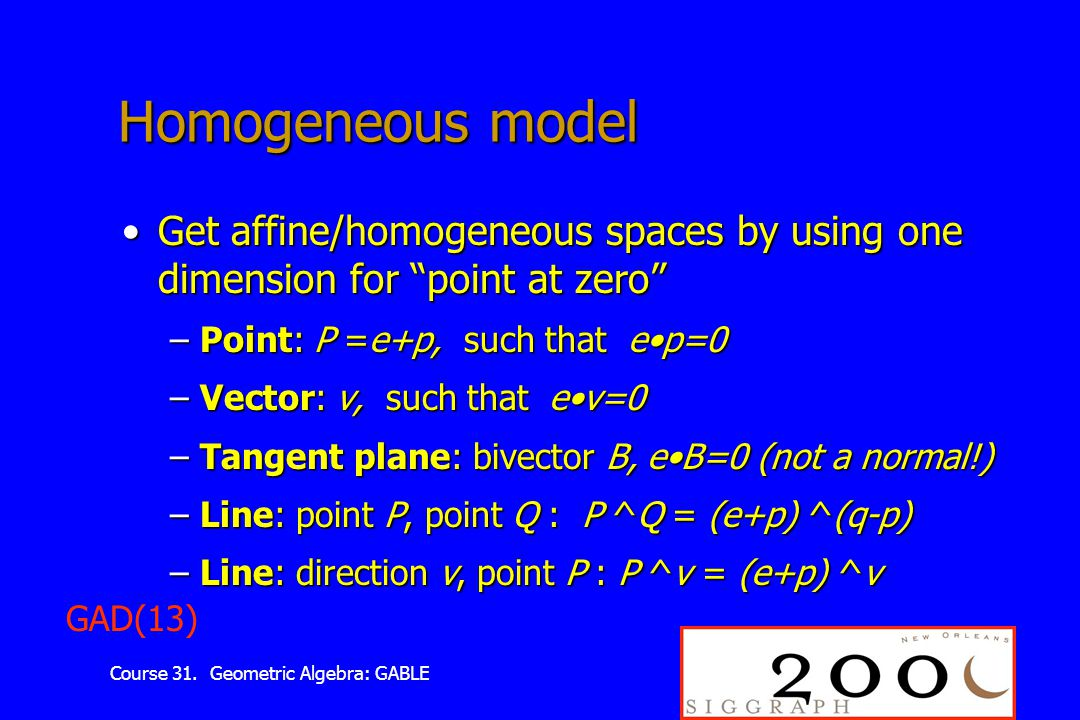 """Course 31. Geometric Algebra: GABLE Homogeneous model Get affine/homogeneous spaces by using one dimension for """"point at zero""""Get affine/homogeneous s"""