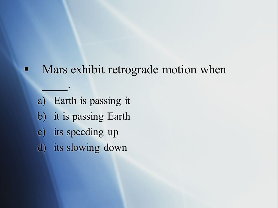  Mars exhibit retrograde motion when ____.