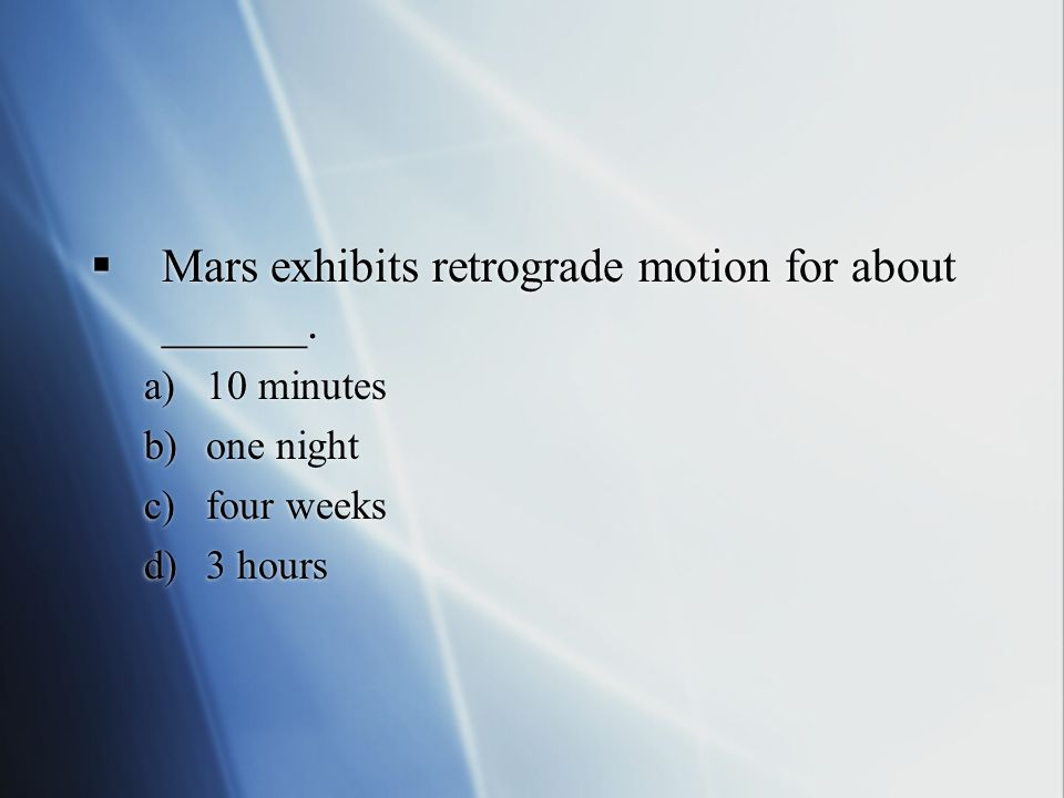  Mars exhibits retrograde motion for about ______.