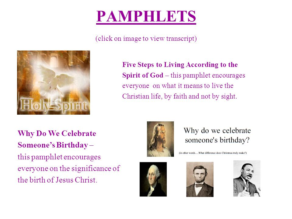 PAMPHLETS (click on image to view transcript) Five Steps to Living According to the Spirit of God – this pamphlet encourages everyone on what it means to live the Christian life, by faith and not by sight.