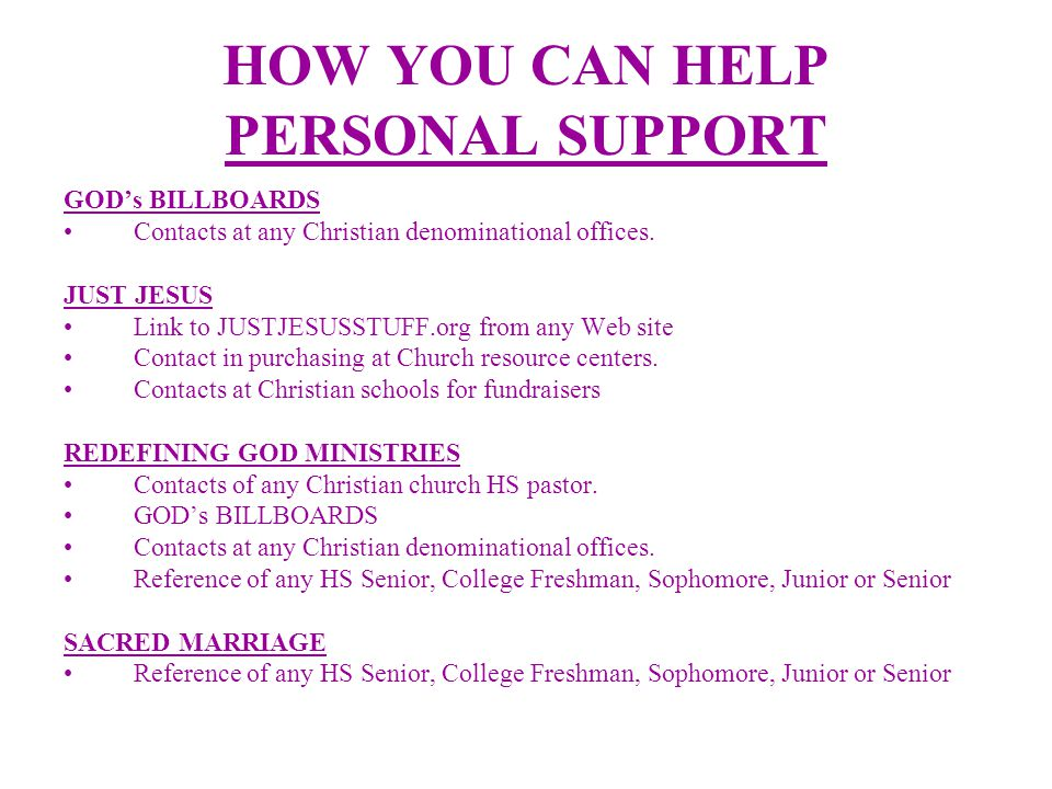 HOW YOU CAN HELP PERSONAL SUPPORT GOD's BILLBOARDS Contacts at any Christian denominational offices.