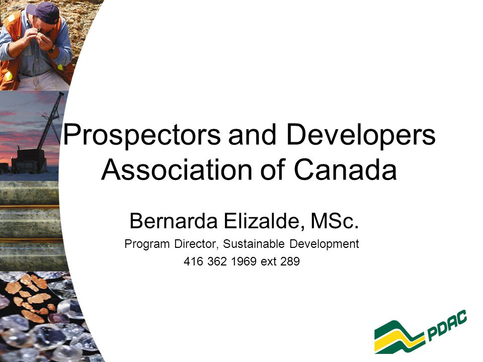 Prospectors and Developers Association of Canada Bernarda Elizalde, MSc.