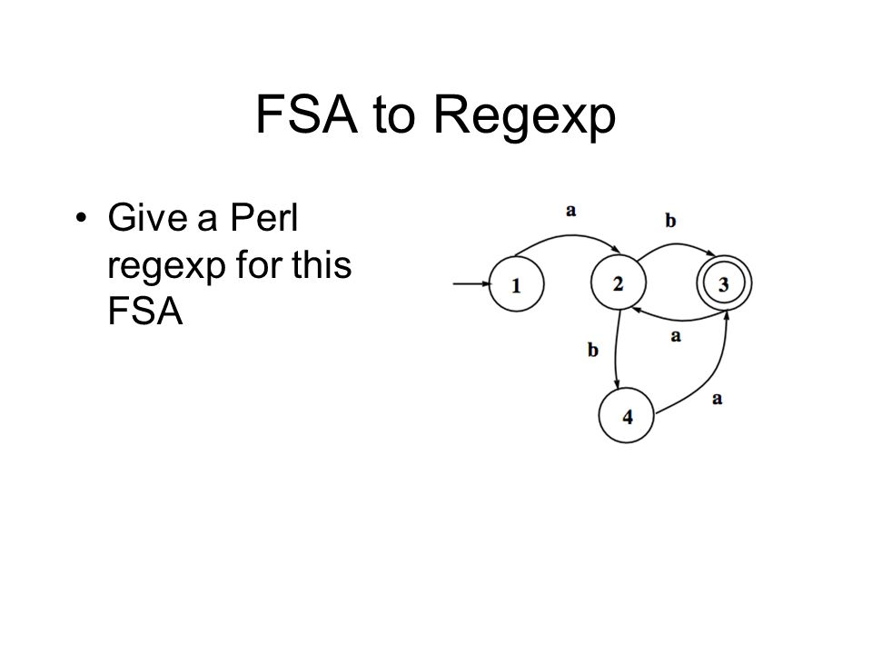 FSA to Regexp Give a Perl regexp for this FSA