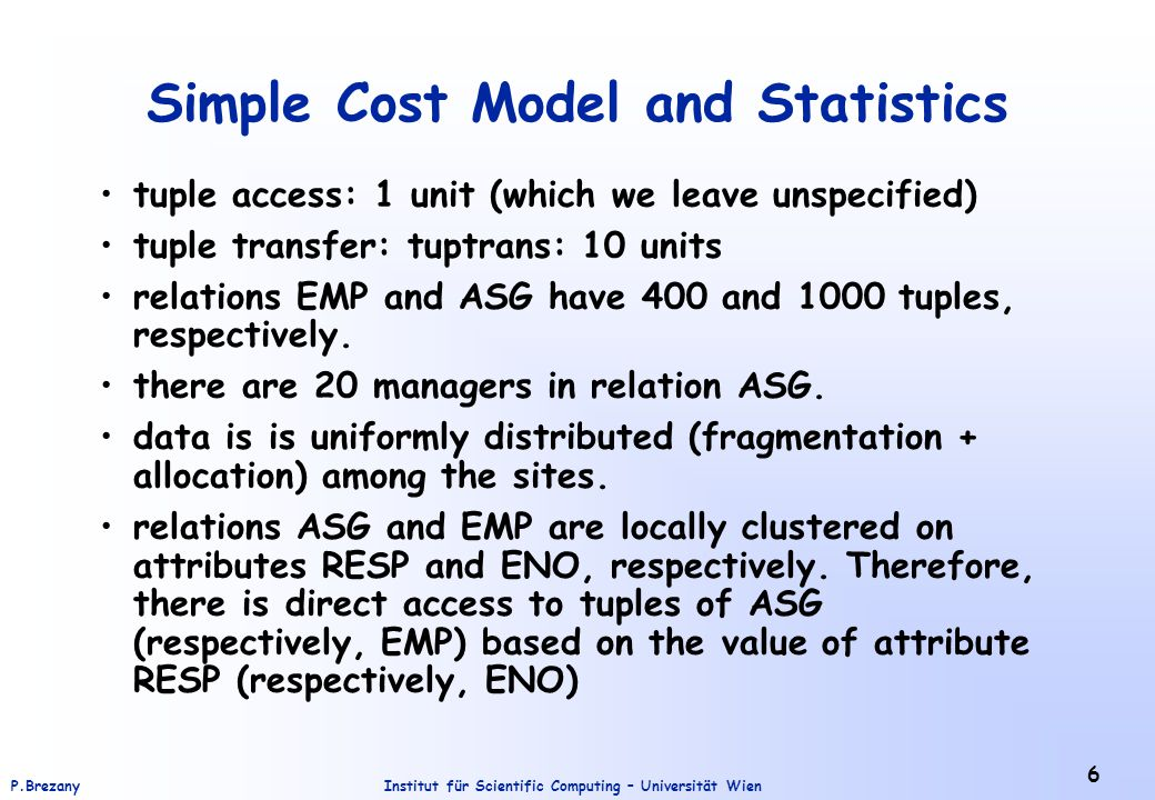 Institut für Scientific Computing – Universität WienP.Brezany 7 Cost Estimation