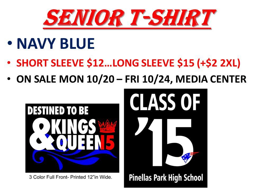 SENIOR T-SHIRT NAVY BLUE SHORT SLEEVE $12…LONG SLEEVE $15 (+$2 2XL) ON SALE MON 10/20 – FRI 10/24, MEDIA CENTER