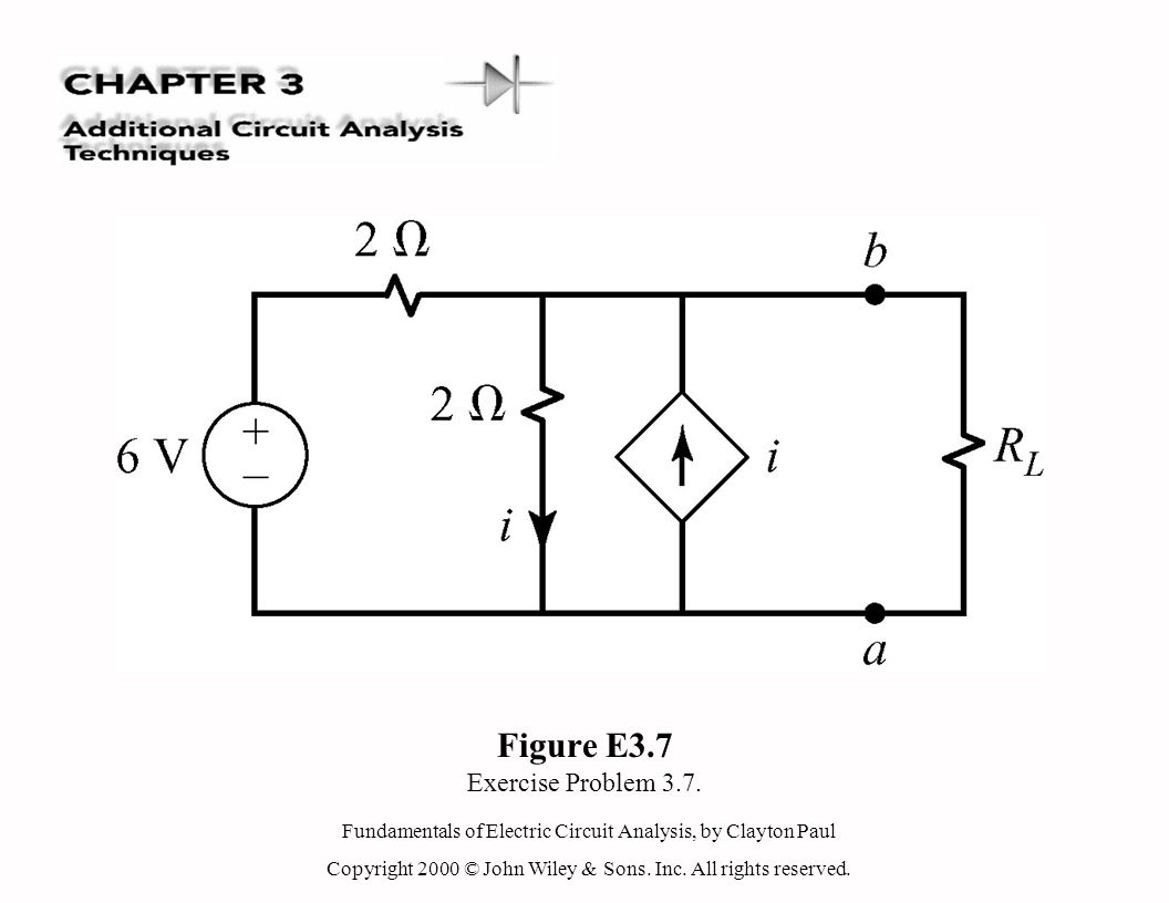 Fundamentals of Electric Circuit Analysis, by Clayton Paul Copyright 2000 © John Wiley & Sons. Inc. All rights reserved. Figure E3.7 Exercise Problem