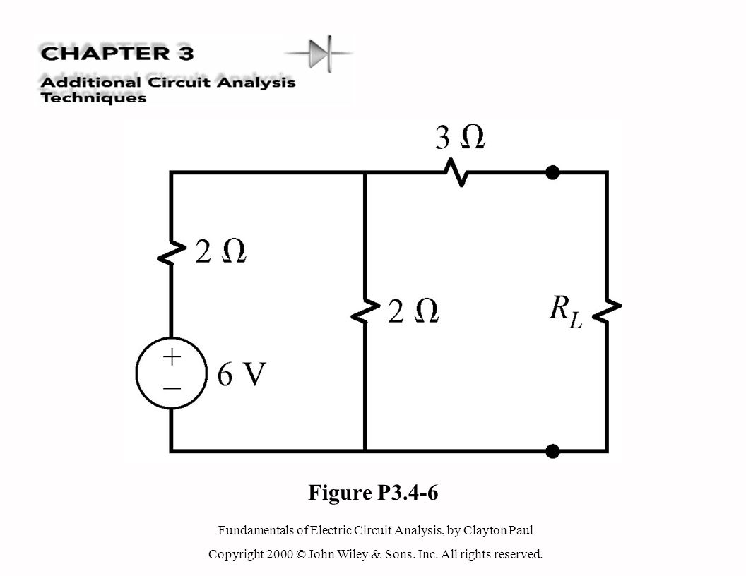 Fundamentals of Electric Circuit Analysis, by Clayton Paul Copyright 2000 © John Wiley & Sons. Inc. All rights reserved. Figure P3.4-6