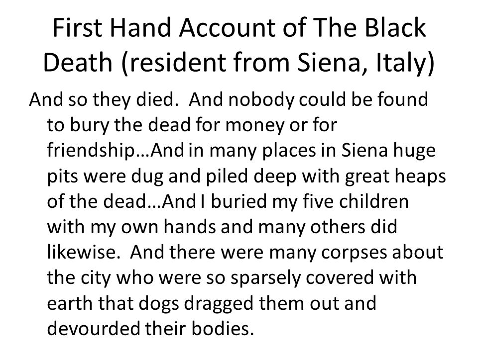 First Hand Account of The Black Death (resident from Siena, Italy) And so they died.