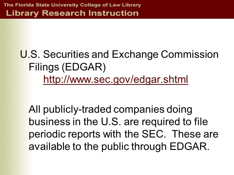 U.S. Securities and Exchange Commission Filings (EDGAR) http://www.sec.gov/edgar.shtml http://www.sec.gov/edgar.shtml All publicly-traded companies do
