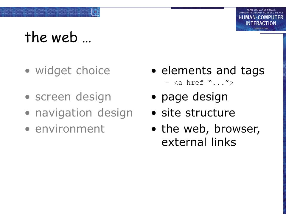 the web … widget choice screen design navigation design environment elements and tags – page design site structure the web, browser, external links