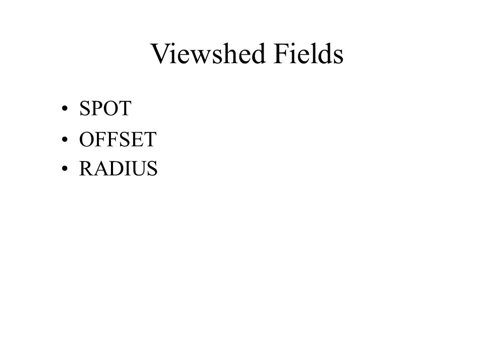 Viewshed Fields SPOT OFFSET RADIUS