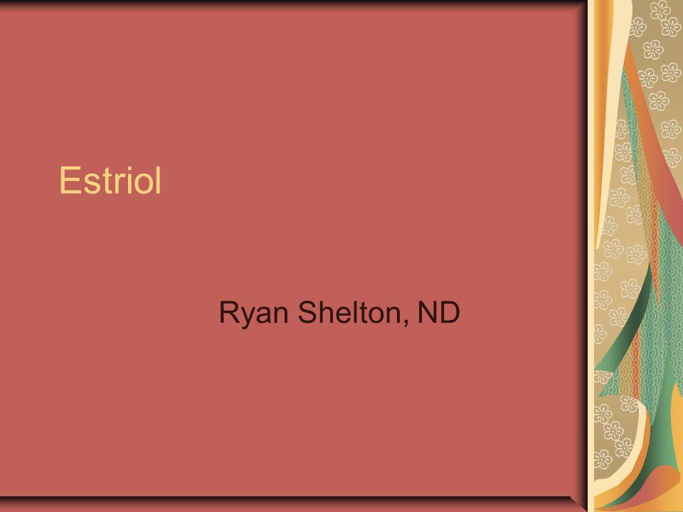 Estriol Ryan Shelton, ND