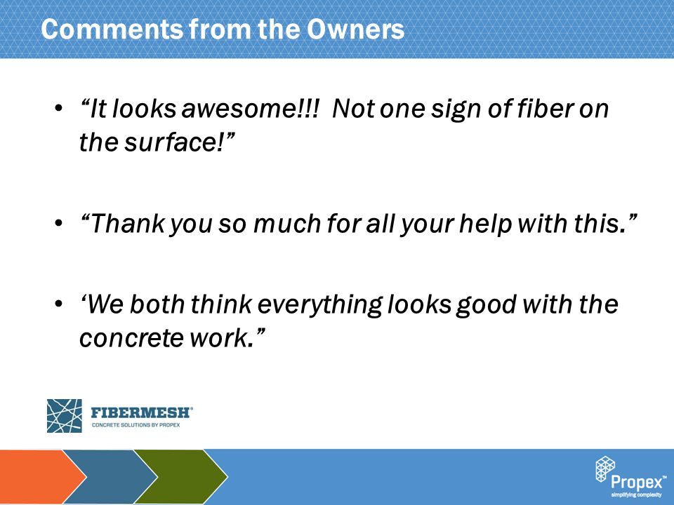"""Click to edit Master title style """"It looks awesome!!! Not one sign of fiber on the surface!"""" """"Thank you so much for all your help with this."""" 'We both"""