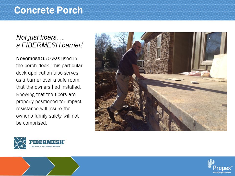 Click to edit Master title style Concrete Porch Novomesh 950 was used in the porch deck.