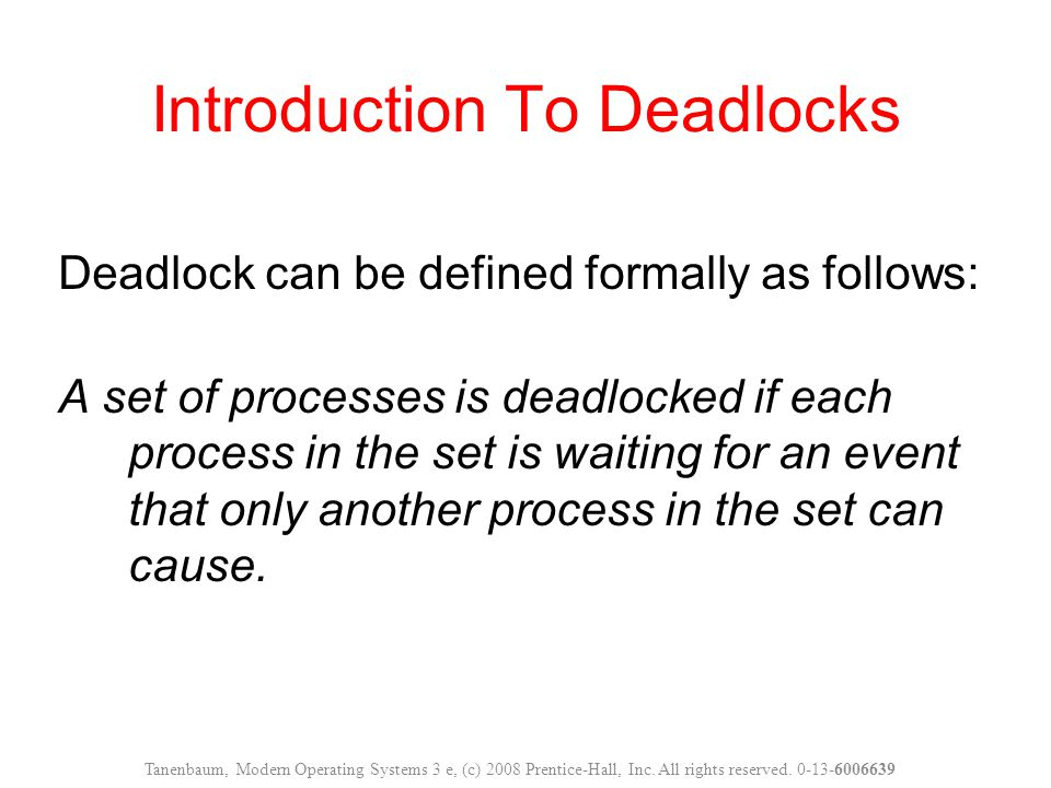 Deadlock Prevention Use a protocol to ensure that the system will never enter a deadlock state.