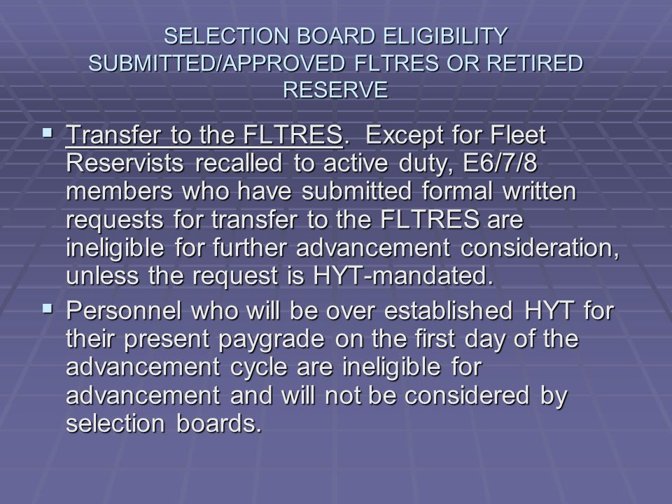 SELECTION BOARD ELIGIBILITY SUBMITTED/APPROVED FLTRES OR RETIRED RESERVE  Transfer to the FLTRES.
