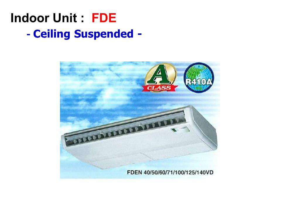- Ceiling Suspended - Indoor Unit : FDE