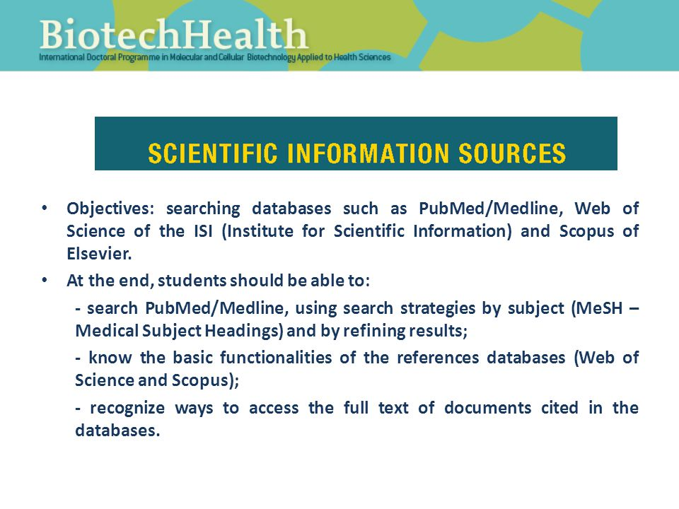 Objectives: searching databases such as PubMed/Medline, Web of Science of the ISI (Institute for Scientific Information) and Scopus of Elsevier.