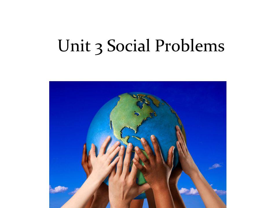 Unit 3 Social Problems