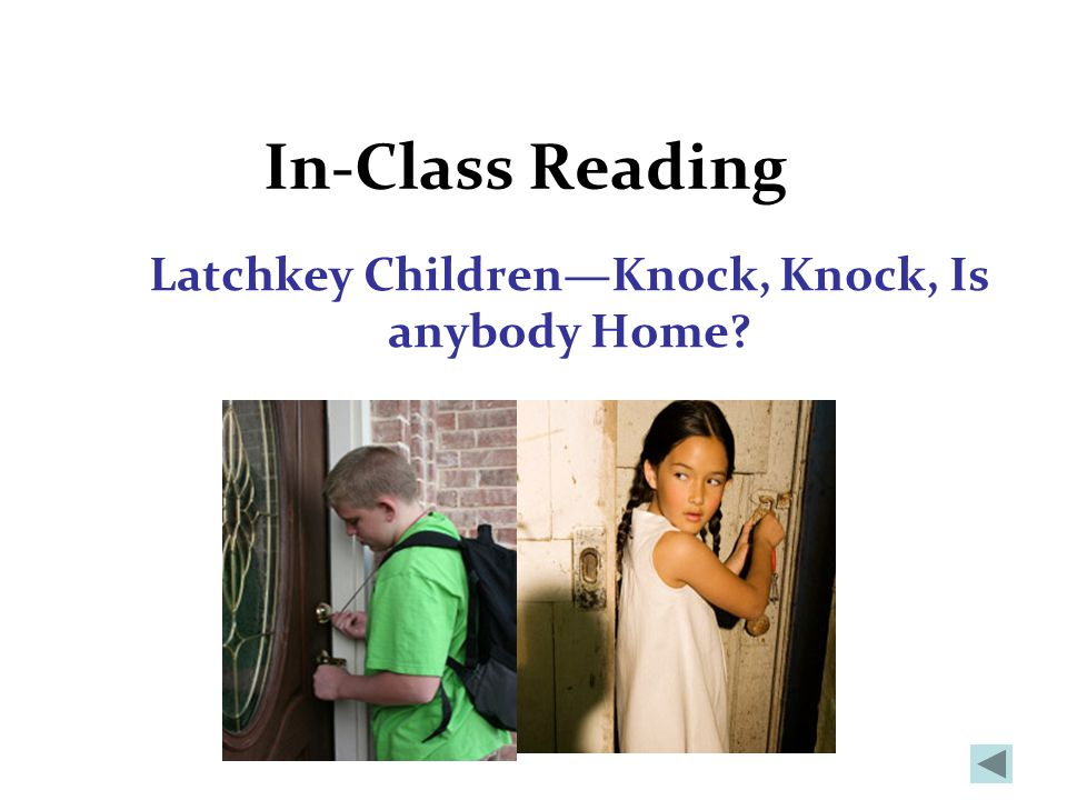 In-Class Reading Latchkey Children—Knock, Knock, Is anybody Home
