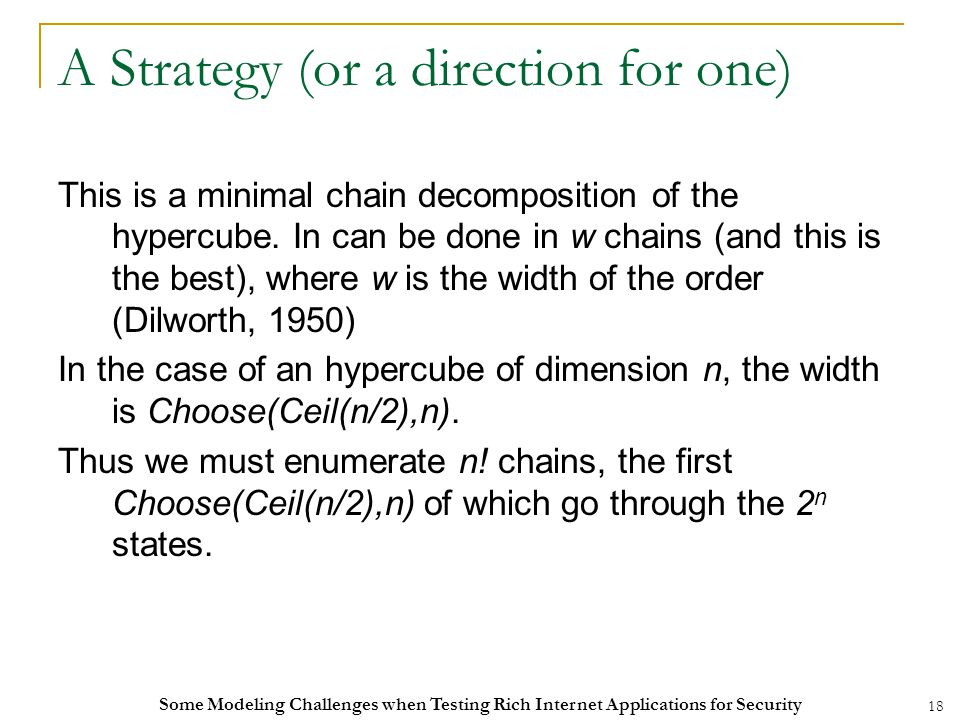 18 A Strategy (or a direction for one) This is a minimal chain decomposition of the hypercube.