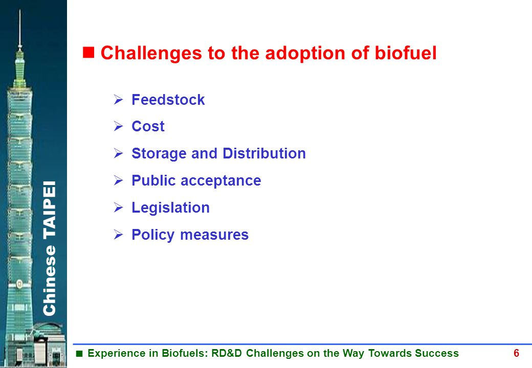 Chinese TAIPEI  Experience in Biofuels: RD&D Challenges on the Way Towards Success 6 Challenges to the adoption of biofuel BIODIESEL  Feedstock  Co