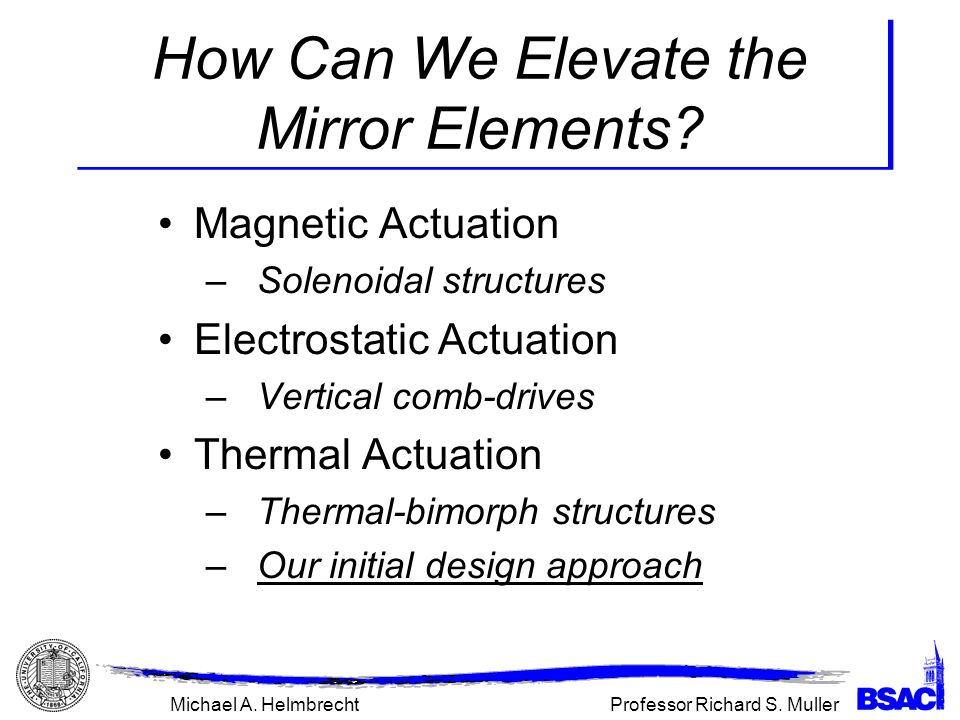 Professor Richard S. MullerMichael A. Helmbrecht How Can We Elevate the Mirror Elements.