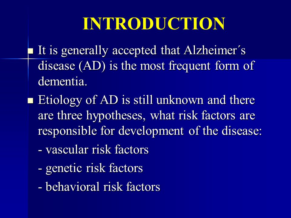 INTRODUCTION It is generally accepted that Alzheimer´s disease (AD) is the most frequent form of dementia. It is generally accepted that Alzheimer´s d