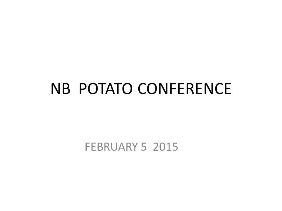 NB POTATO CONFERENCE FEBRUARY 5 2015