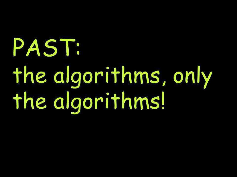 PAST: the algorithms, only the algorithms!