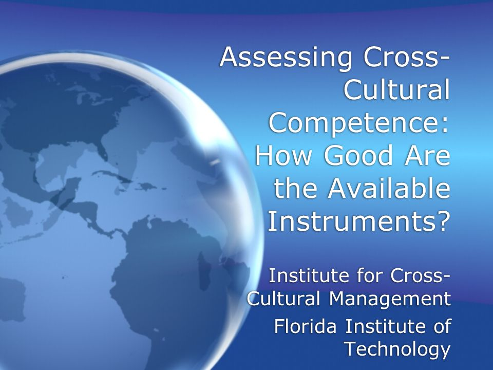 Assessing Cross- Cultural Competence: How Good Are the Available Instruments.